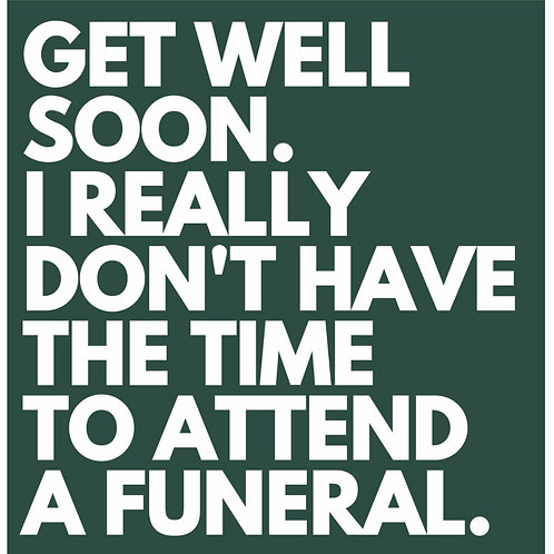 Get Well Funeral card