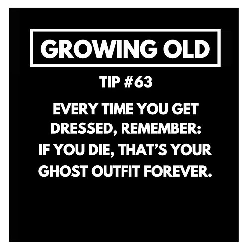 Growing Old Tip#63 card