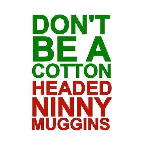 Cotton Headed Ninny card
