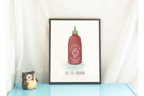 Que Sera Sriracha - Sriracha Illustration // Art Print / Kitchen Art / Hot Sauce