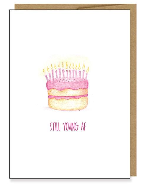 Still Young AF // Sassy Birthday Card // Cheeky, Funny Adult Birthday Card