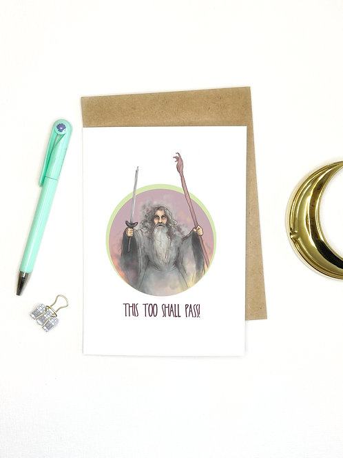Inspirational Gandalf // Get Well Greeting Cards // This Too Shall Pass // Funny
