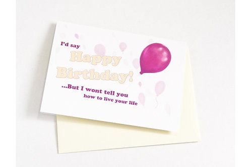 Live Your Life Happy Birthday Card // Sarcastic Bday