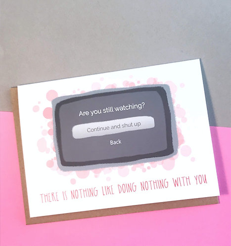 Doing Nothing With You // Funny Love Card // Netflix Valentine // Cheeky Love