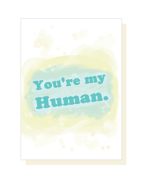 You're My Human- Awkward Affections- Funny Love Greeting Card- Cheeky, Funny, Lo