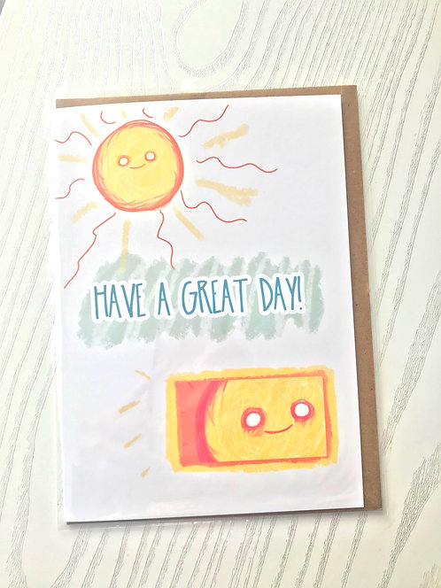 Have a Great Day Card // Awkward Greeting Card //Anytime Card // Hello