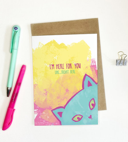 Here For You // Get Well / Sympathy Card // Card for Friends
