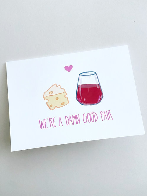 Damn Good Pair // Funny Valentine //Friendship Card // BFF // Wine and Cheese