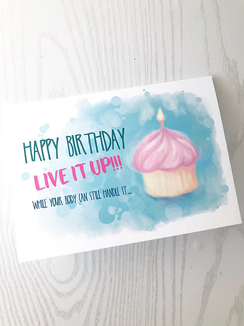 Live It Up Birthday Card // Getting Old // Funny, Sarcastic Birthday // 30sCard