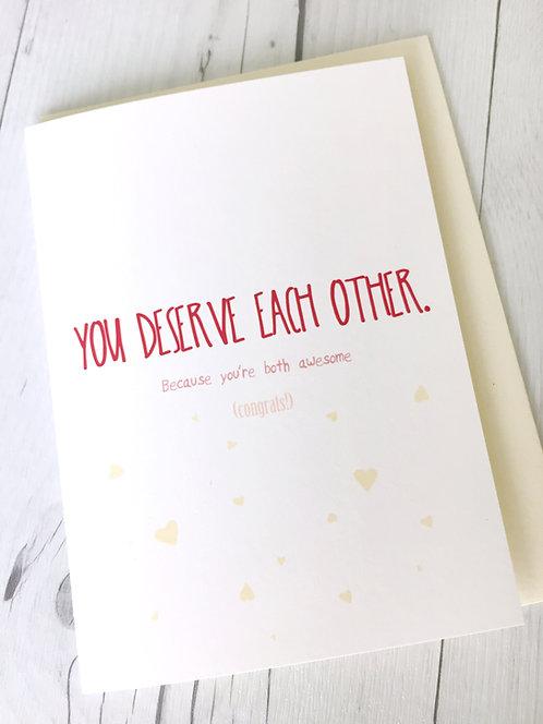 You Deserve Each Other // Socially Awkward Wedding Card