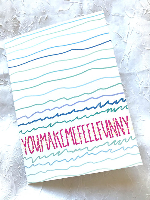 You Make Me Feel Funny // Awkward Affection Greeting Card // Love Cards