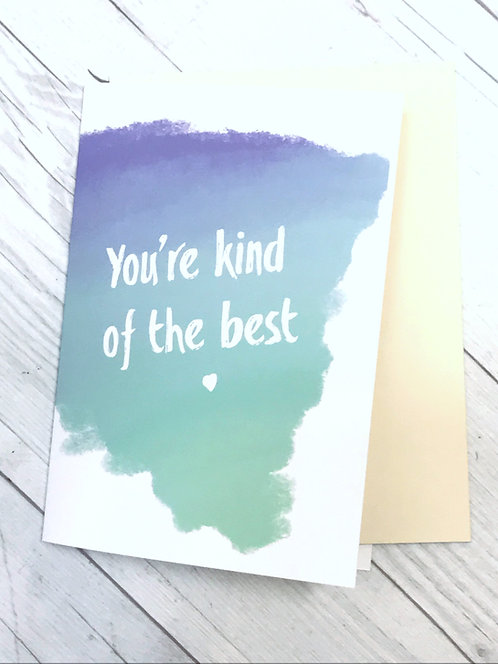 Kind of the Best // Greeting Card for Friend // Appreciation Card // Anytime Car