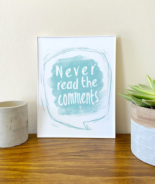 Never Read the Comments // Funny Home Decor // Office art // Typography