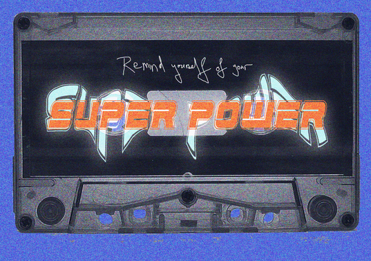 Remind Yourself of your Superpower