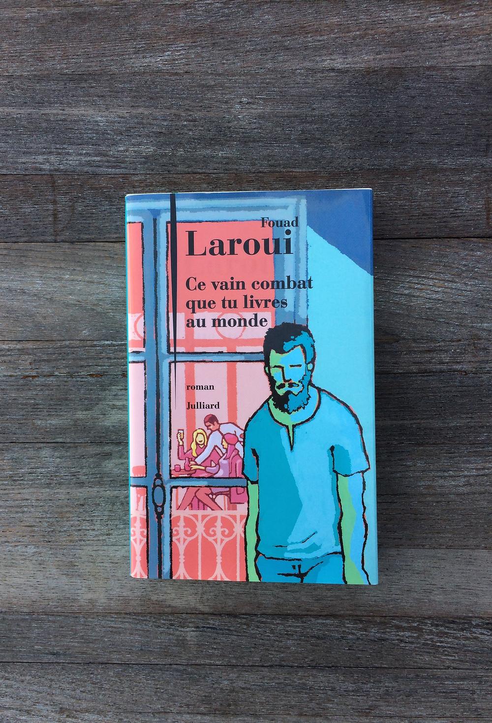 """Photo du livre """"Ce vain combat que tu livres au monde"""" de Fouad Laroui (1)"""