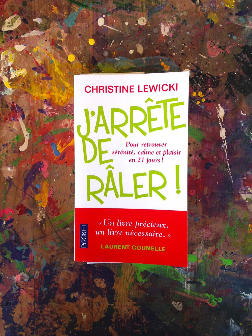 """Photo du livre """"J'arrête de râler"""" de Christine Lewicki (1)"""