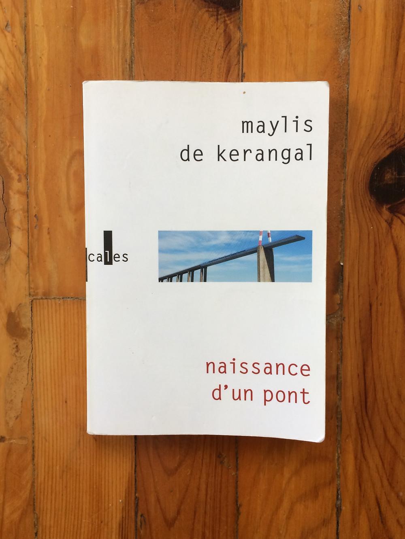 """Photo du livre """"Naissance d'un pont"""" de Maylis de Kerangal (1)"""