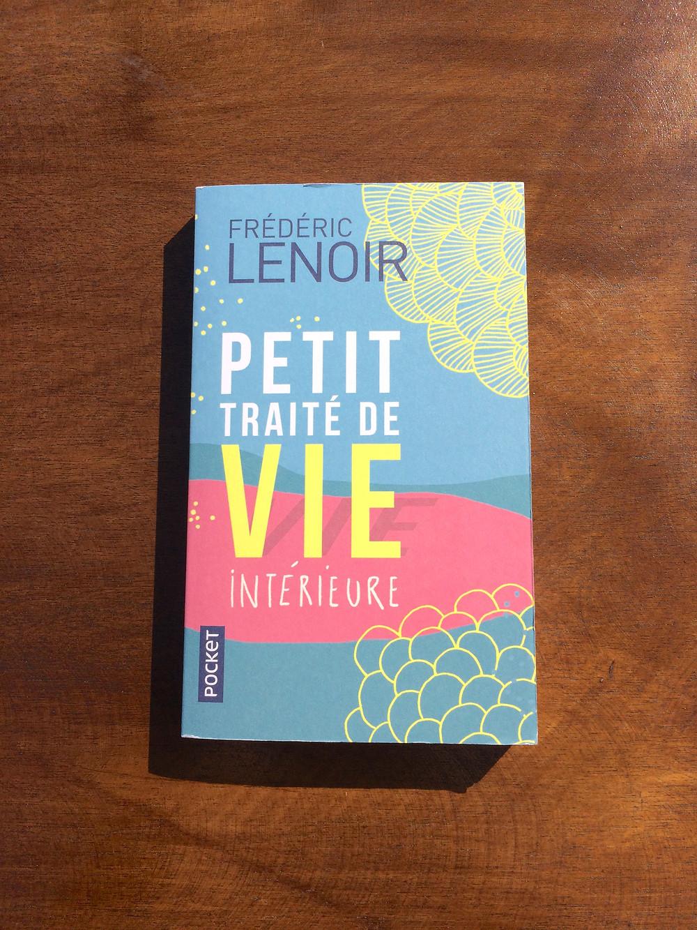 Photo du livre Petit traité de vie intérieure, de Frédéric Lenoir
