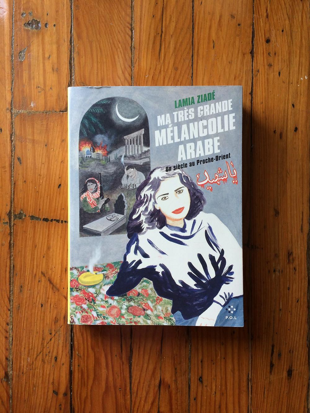 """Photo du livre """"Ma très grande mélancolie arabe"""" de Lamia Ziadé (1)"""