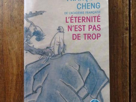 L'éternité n'est pas de trop, François Cheng