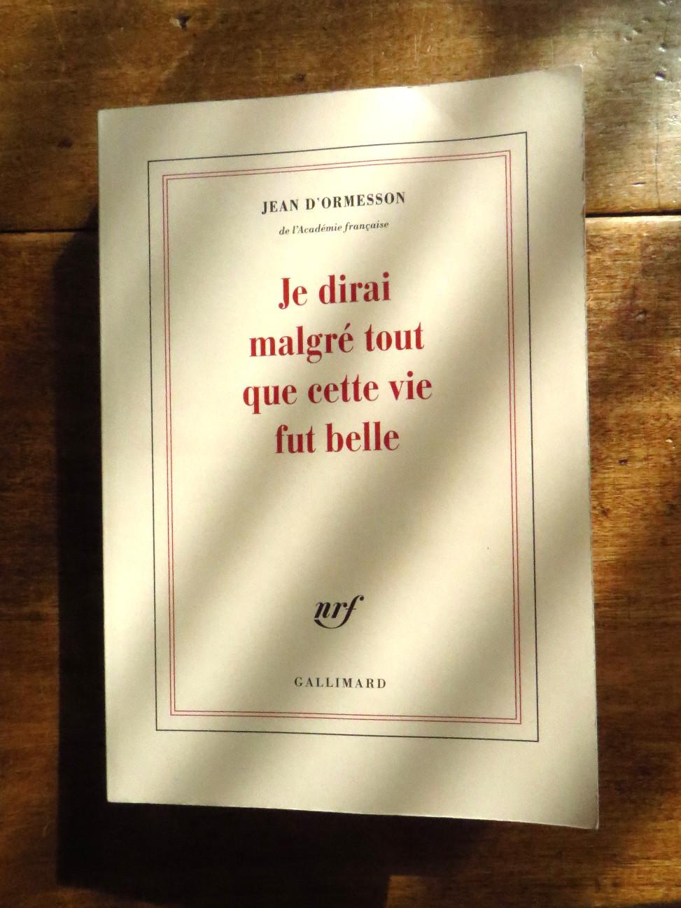 Photo, Je dirai malgré tout que cette vie fut belle, Jean d'Ormesson