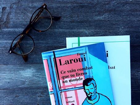 Ce vain combat que tu livres au monde, Fouad Laroui