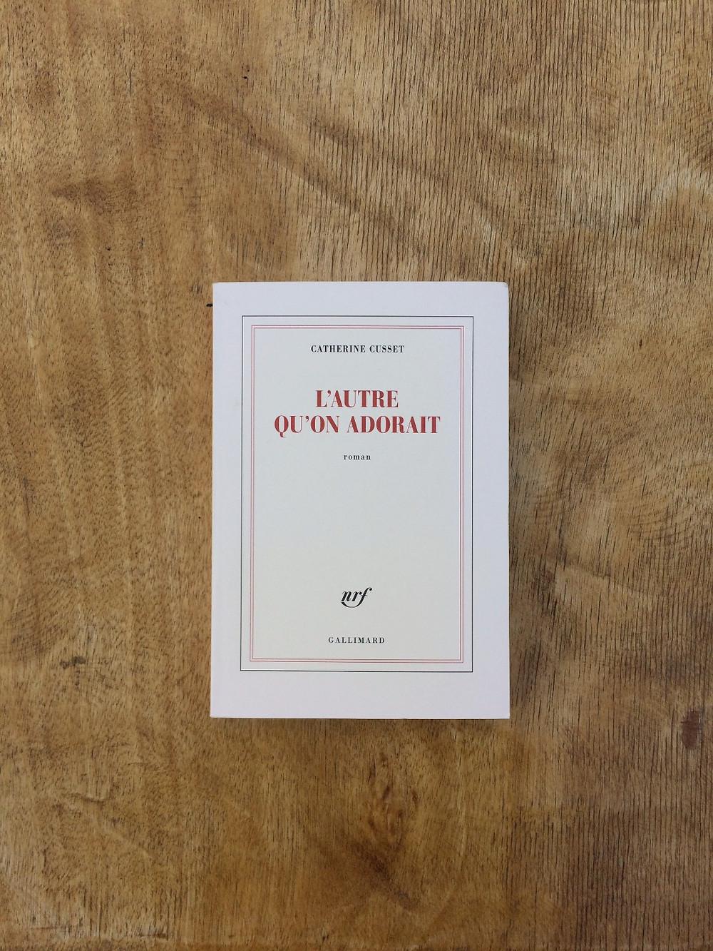 """Photo du livre """"L'autre qu'on adorait"""" de Catherine Clusset (1)"""