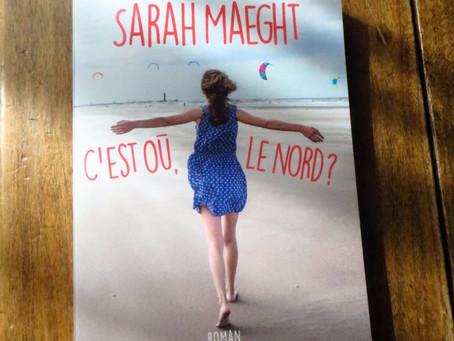 C'est où, le Nord ?, Sarah Maeght