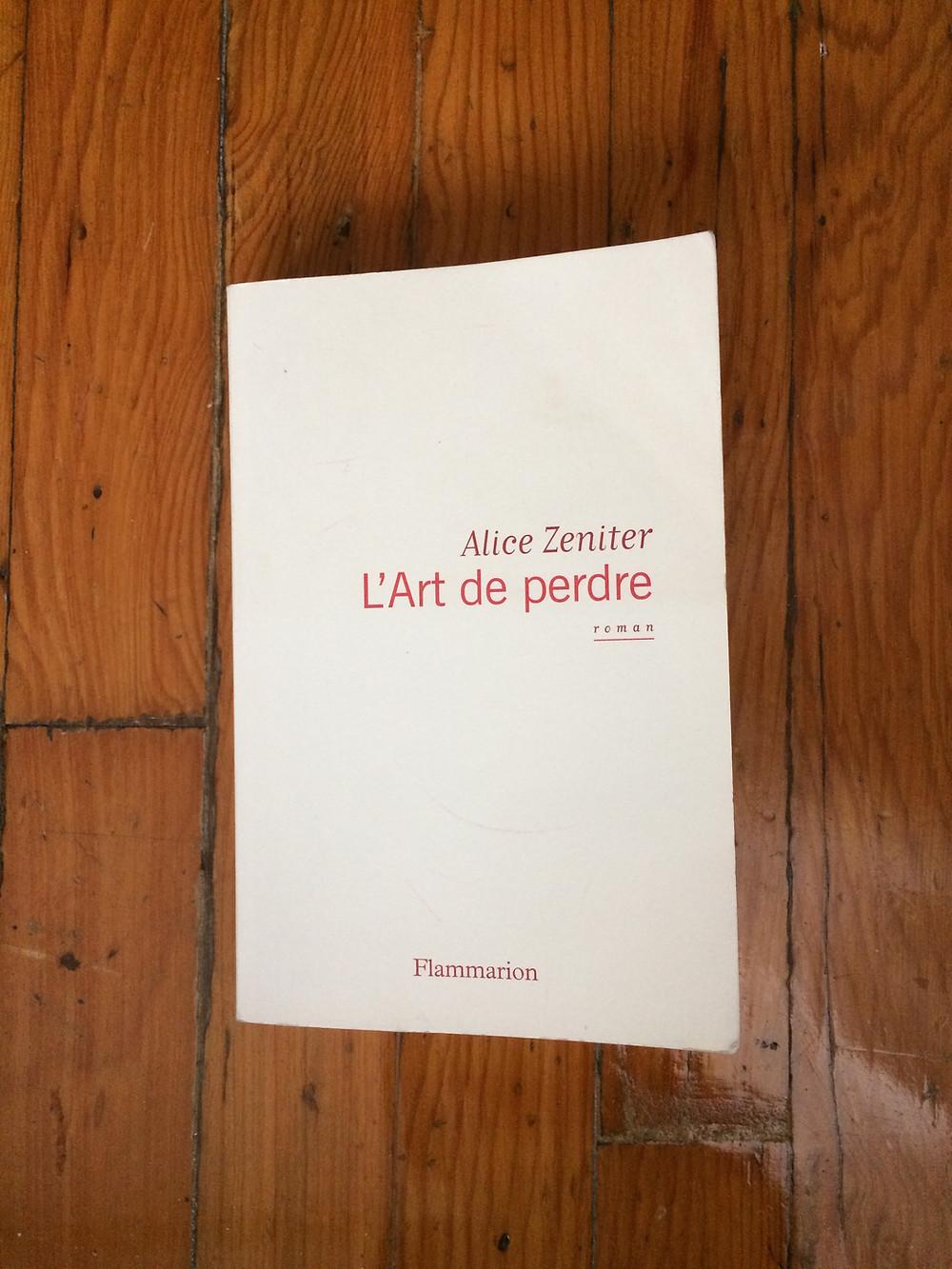 """Photo du livre """"L'art de perdre"""" d'Alice Zeniter (1)"""