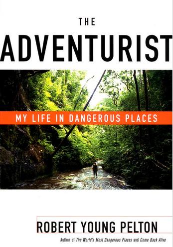"Review: Robert Young Pelton's ""The Adventurist"""