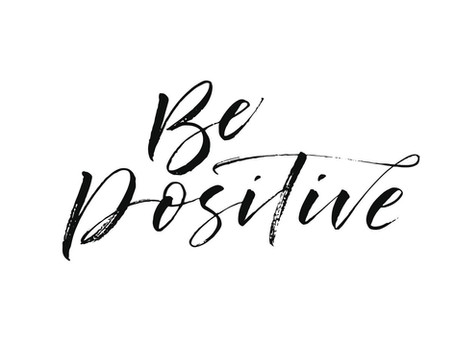 The Courage to Be Positive