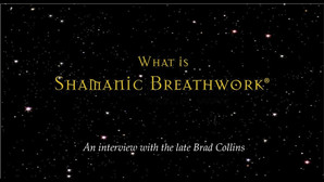 What is Shamanic Breathwork?
