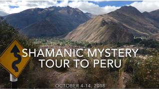 Shamanic Mystery Tour ~ Peru - 2018 ~