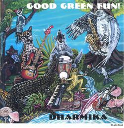 Dharmika - Good Green Fun