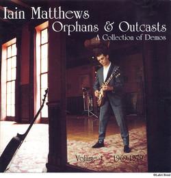 Iain-Matthews - Orphans & Outcasts