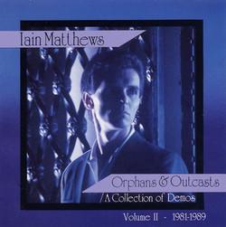 Iain-Matthews - Orphans & Outcasts 2