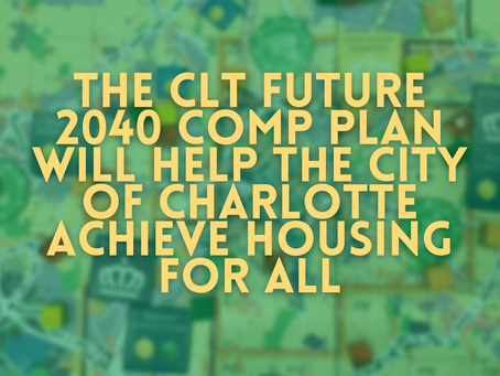 The CLT Future 2040 Comp Plan Will Help the City of Charlotte Achieve Housing for All