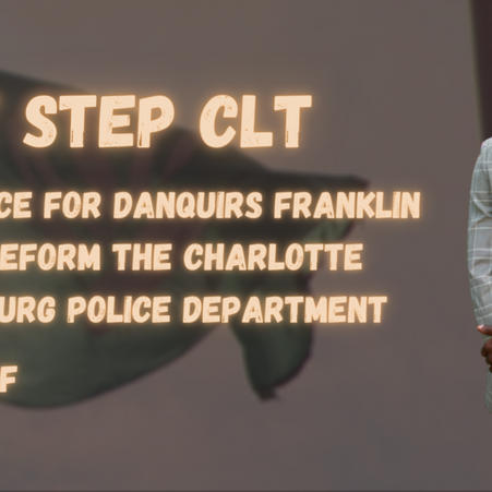 Next Step CLT: The Justice for Danquirs Franklin Plan (#PlanJ4DF) to Reform CMPD