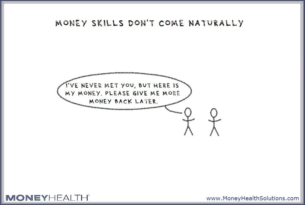 money skills run counter to nature skills