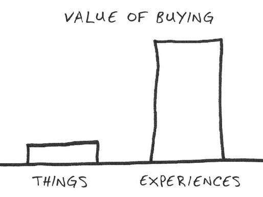 Buy Experiences, Not Stuff