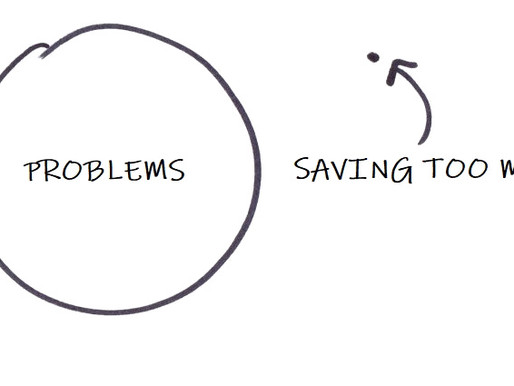 Saving Too Much Money Is Not A Problem