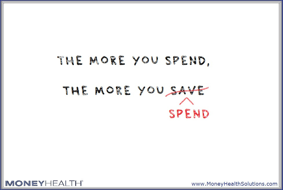 the more you spend the more you save, updated
