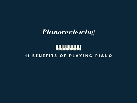 11 Benefits of playing piano: This is why you should start play piano immediately.
