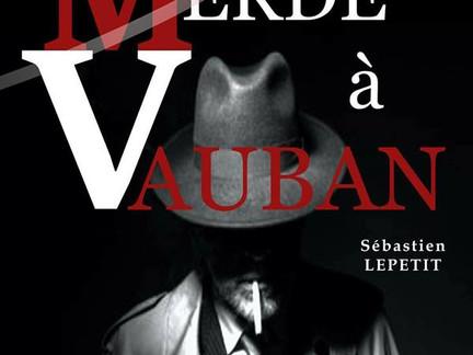 Merde à Vauban revient