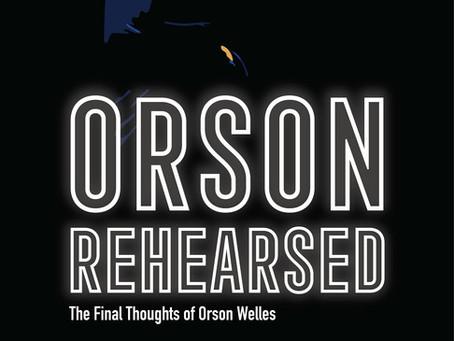 Orson Rehearsed