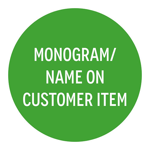 Monogram/Name on Customer Item