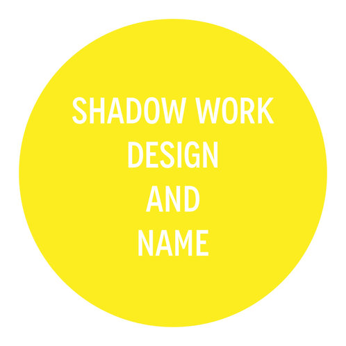 Shadow Work, Design and Name