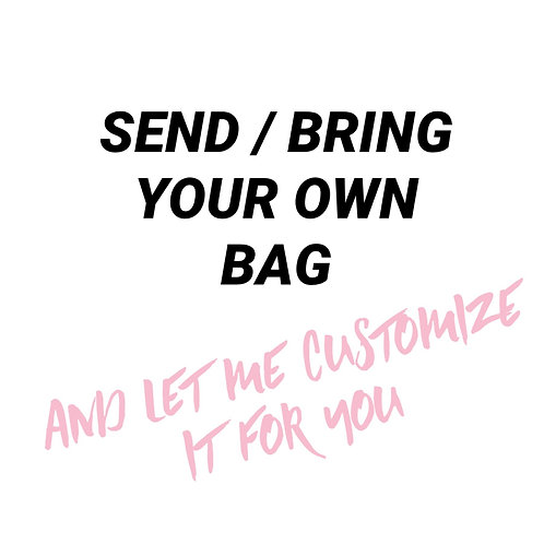 Send / Bring your own bag