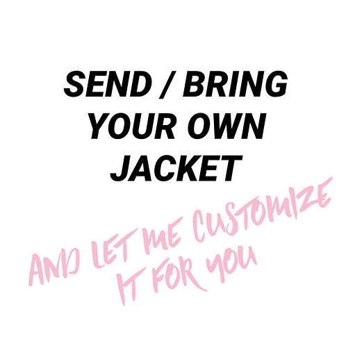 Send / Bring your own jacket