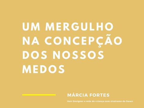 Márcia Fortes   Hair Designer e mãe de criança com síndrome de Down